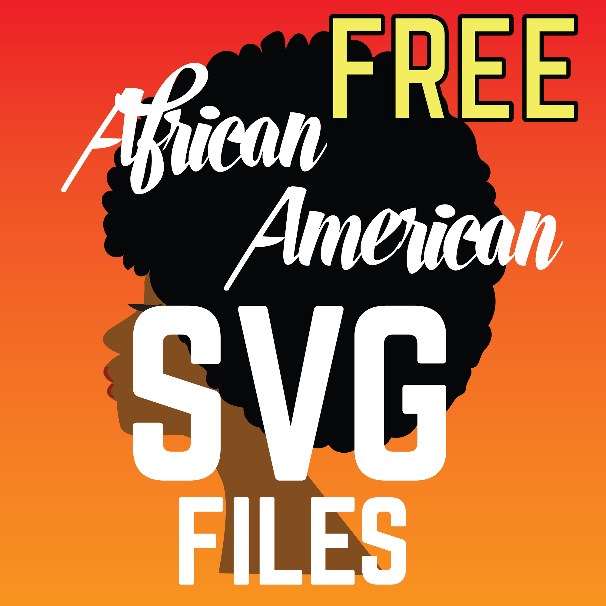 Download Free Black Woman SVG Files for Cricut or Silhouette